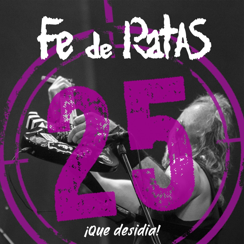 Fe de Ratas - Que desidia! (Directo 25º Aniversario) (Single)