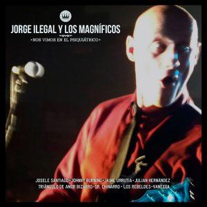 Nos vimos en el psiquiátrico Jorge Ilegal y los Magníficos