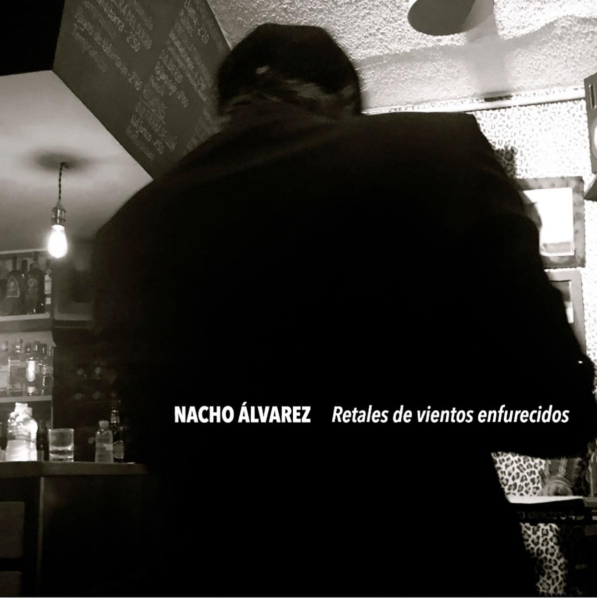 Nacho Álvarez, retales de vientos enfurecidos
