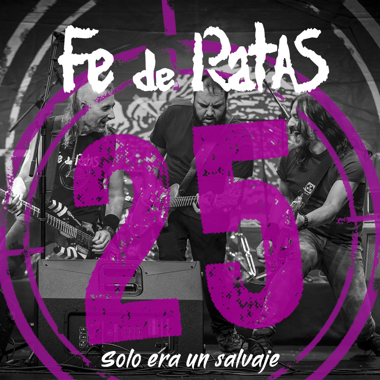 Fe de Ratas - Solo era un salvaje (Directo 25º Aniversario) (Single)