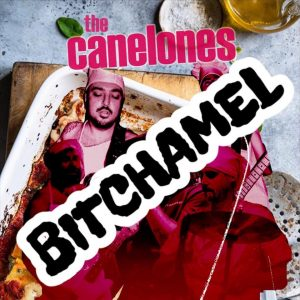 The Canelones, Bitchamel