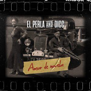 El Perla & DICC - Amor de novela