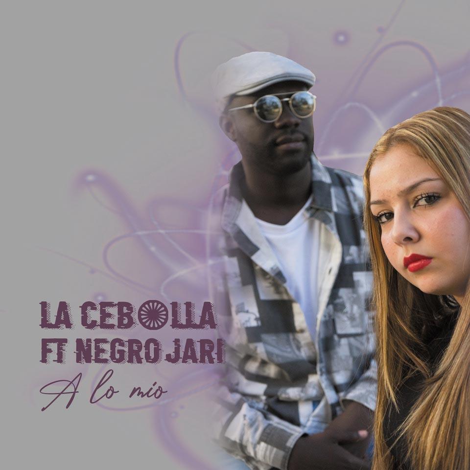 La Cebolla Ft. Negro Jari, A lo mío