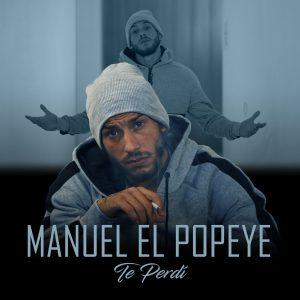 Manuel El Popeye - Te perdí