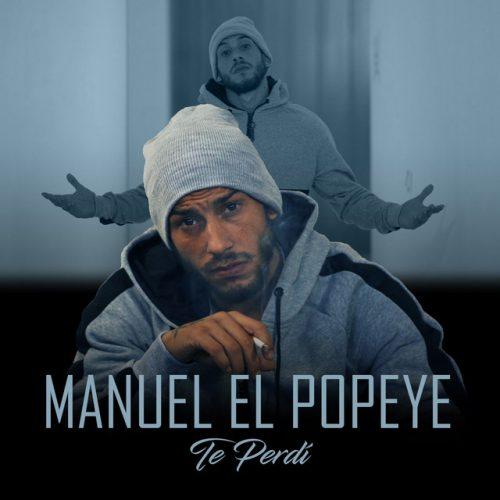 Te perdí, Manuel el Popeye