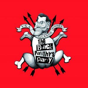 The Black Panthys Party - Uña, glande y mimbre