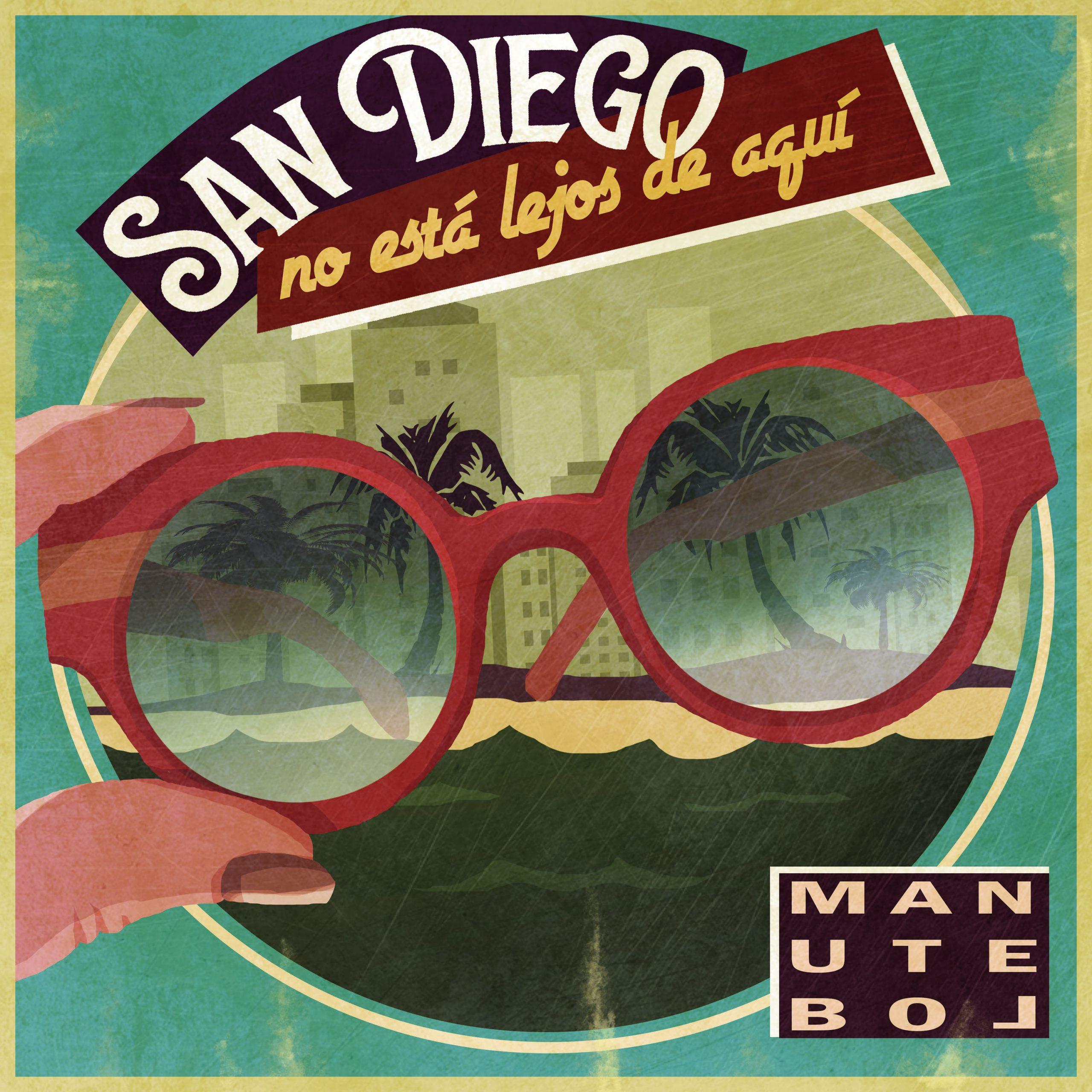 ManuteBol - San Diego no está lejos de aquí (Single)