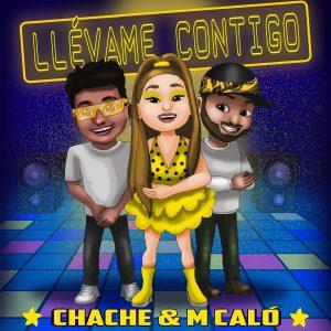 Chache & M Calo - Llevame contigo