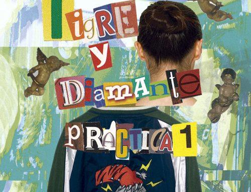 Tigre y Diamante «Práctica #1», nuevo single