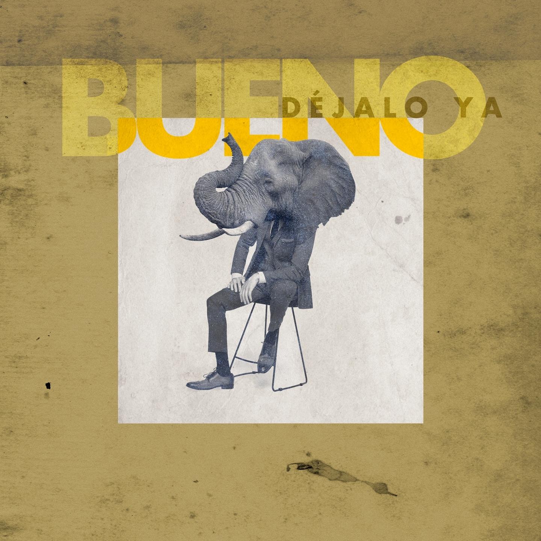 BUENO - Déjalo ya (Single)