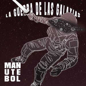 ManuteBol - La guerra de las galaxias (Single)