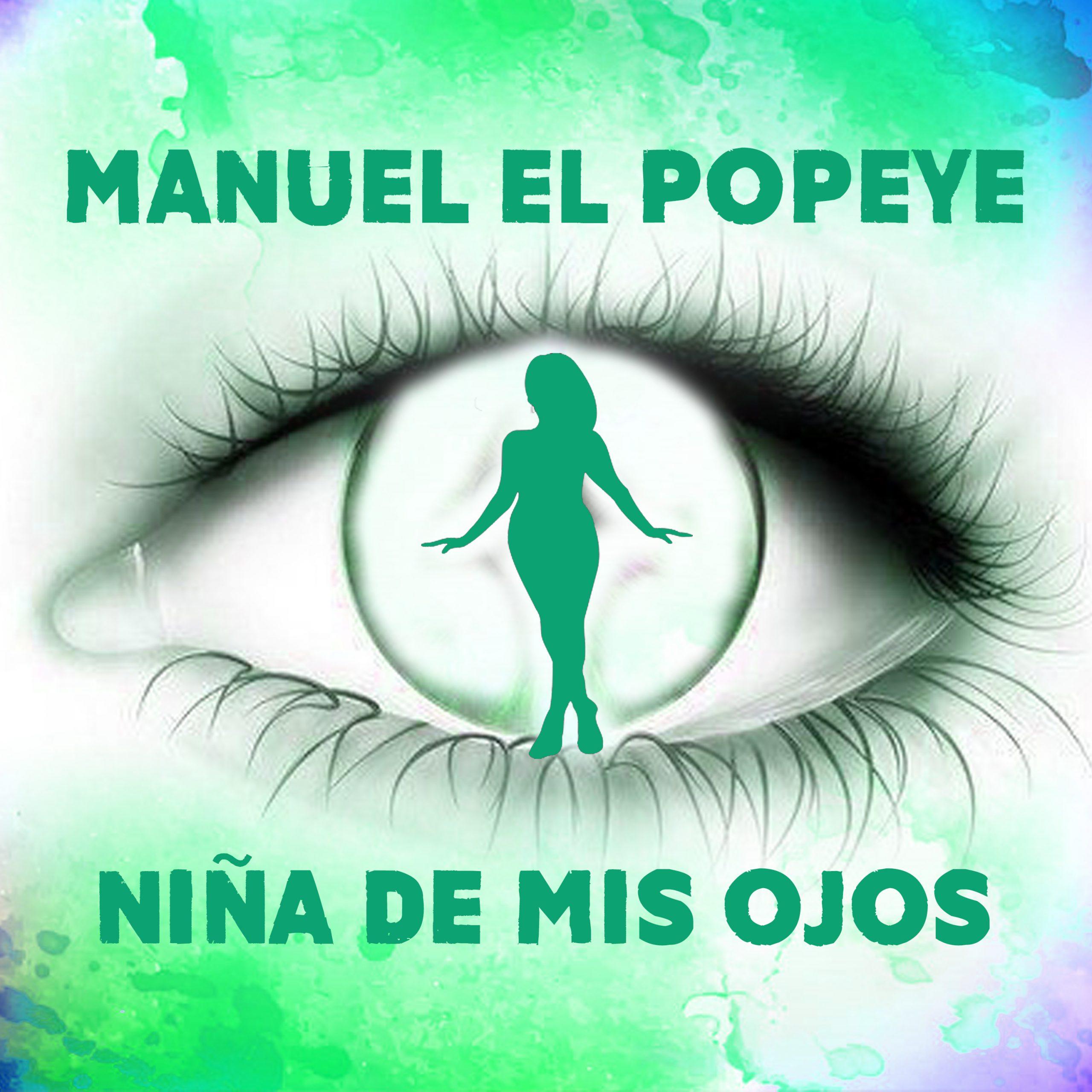 Manuel El Popeye - Niña de mis ojos (Video)