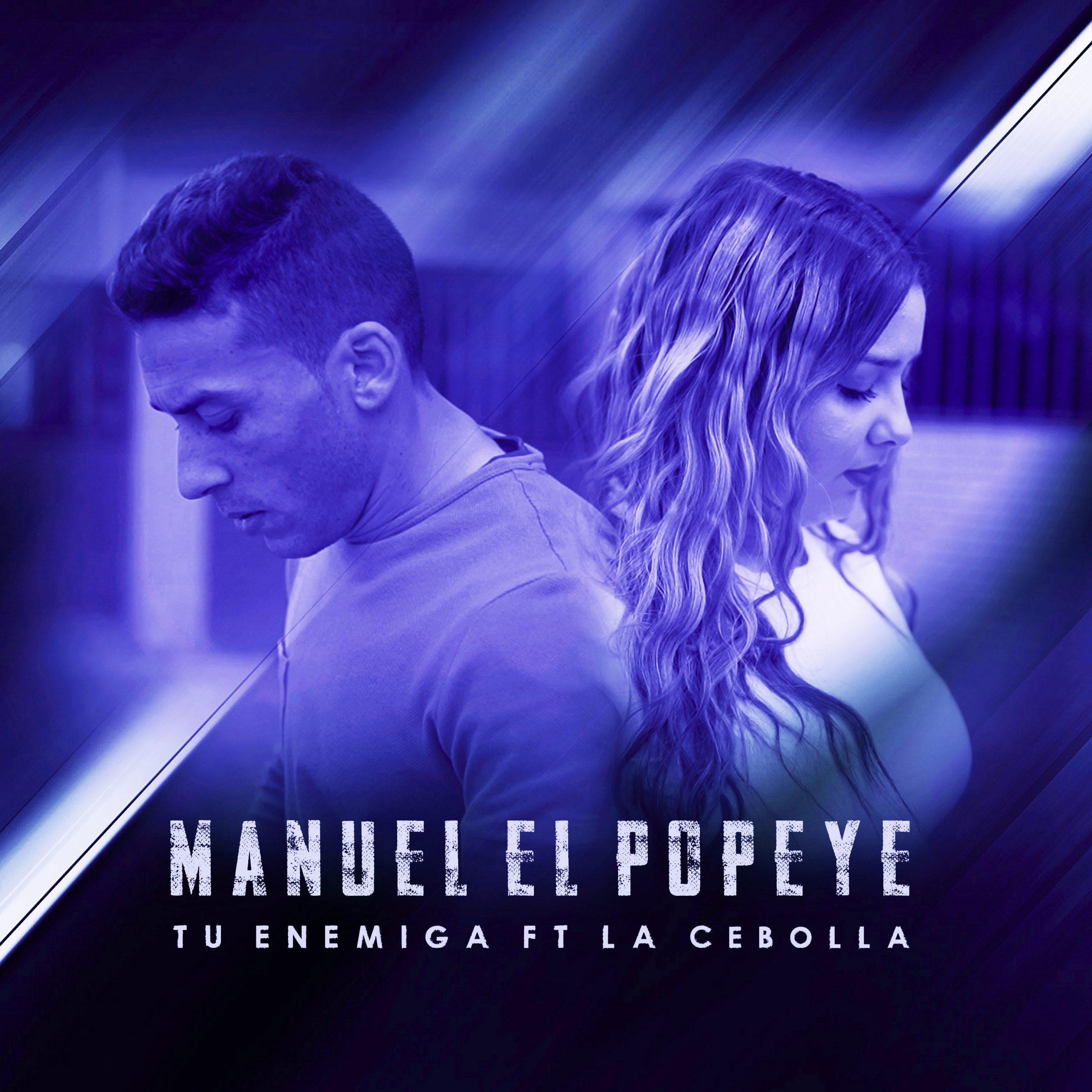 Manuel El Popeye ft. La Cebolla - Tu enemiga