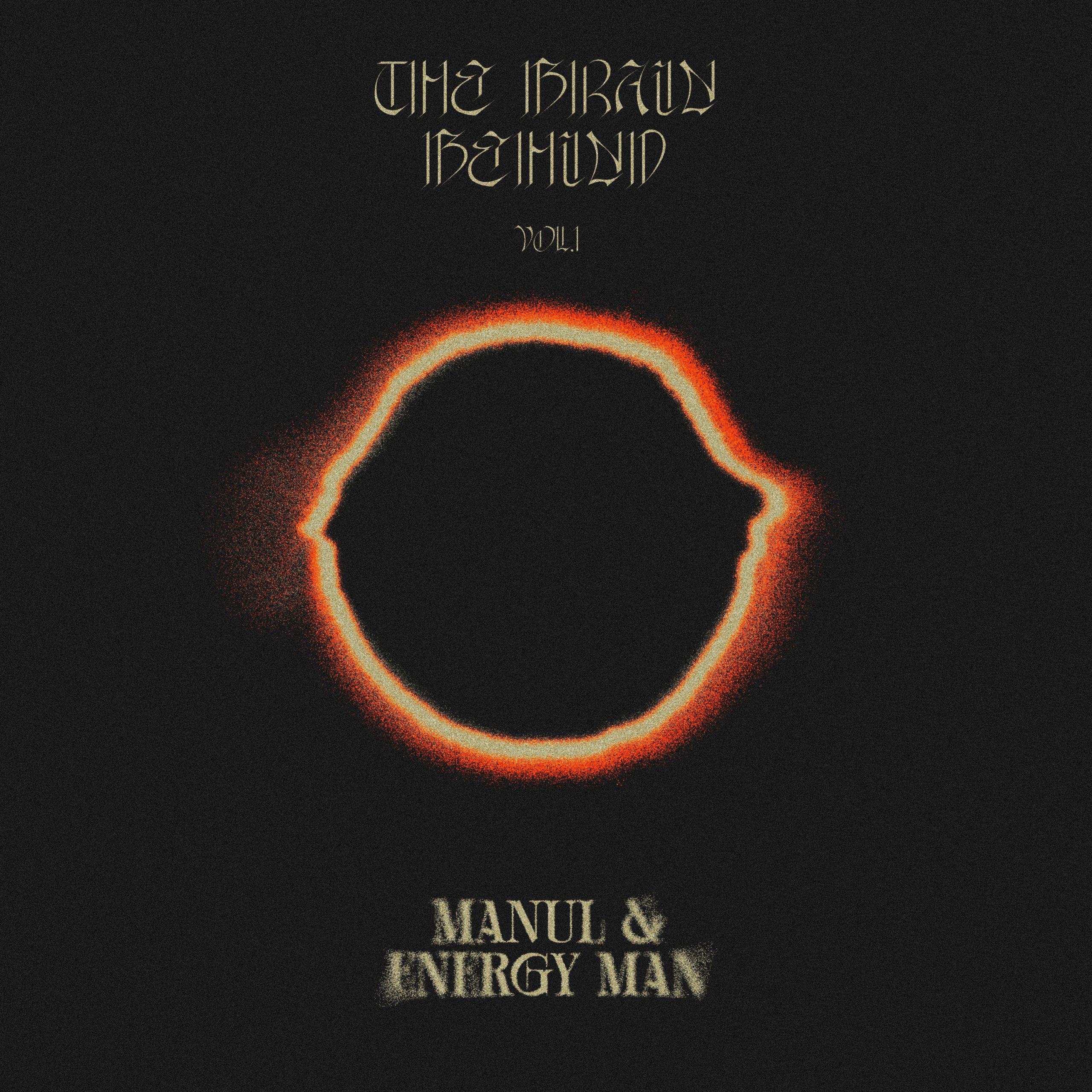 Manul & Energy Man - The brain behind Vol.1 (EP)