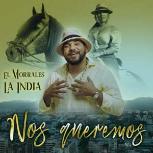 El Morrales ft. La India - Nos queremos (Video)